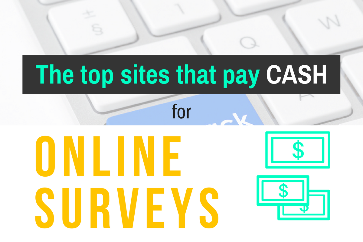 Top 22 Real Online Paid Survey Jobs That Pays Cash, Scam-Free